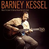 Music to Listen to Barney Kessel By / Let's Cook by Barney Kessel
