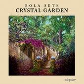 Crystal Garden by Bola Sete