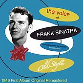 The Voice of Frank Sinatra (1946 First Album Remastered) de Frank Sinatra