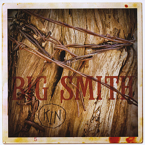 Kin by Big Smith