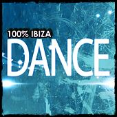 100% Ibiza Dance (100 Top Hits Dance Music & Clubbing Destination) by Various Artists