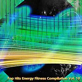 Top Hits Energy Fitness Compilation, Vol. 10 (60 Super Hits for Fitness, Workout and Running) von Various Artists