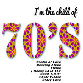 I'm the Child of 70's de Various Artists