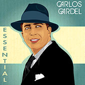 Gardel Essential by Carlos Gardel