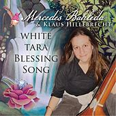 White Tara Blessing Song by Mercedes Bahleda