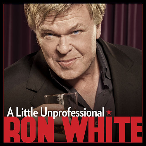 A Little Unprofessional by Ron White