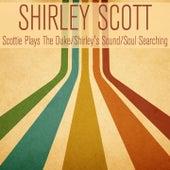 Scottie Plays the Duke / Shirley's Sound / Soul Searching de Shirley Scott