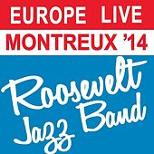 Europe Live Montreux '14 (Live) by Roosevelt Jazz Band