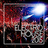 Electro House 2015 de Various Artists