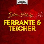 Golden Hits By Ferrante & Teicher by Ferrante and Teicher