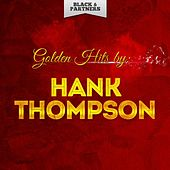 Golden Hits By Hank Thompson by Hank Thompson