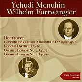 Beethoven: Violin Concerto, Coriolan Overture, Leonora Overtures Nos. 2 & 3 by Various Artists