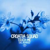 Touch Me - The Remixes de Croatia Squad