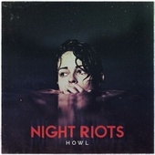 Howl by Night Riots