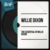 The Essential of Willie Dixon van Willie Dixon