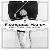 C'est à l'amour auquel je pense de Francoise Hardy