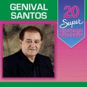 20 Super Sucessos: Genival Santos by Genival Santos