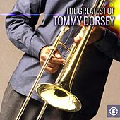 The Greatest of Tommy Dorsey de Tommy Dorsey