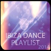 Ibiza Dance Playlist 2014 (House Electro Progressive EDM Songs) de Various Artists