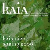 Kaia: Live! 2006 by Kaia