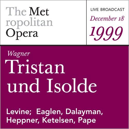 Wagner: Tristan und Isolde (December 18, 1999) by Richard Wagner