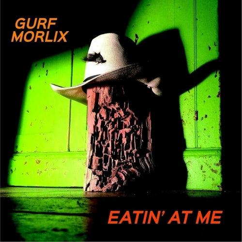 Eatin' At Me by Gurf Morlix