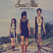 We've Got To de Sweet Alibi