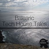 Balearic Tech House Tales 4 by Various Artists