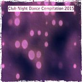 Club Night Dance Compilation 2015 (Top 100 Dance Songs DJ Pool Beach House Festival Bigroom Vocal Essential Tech) von Various Artists