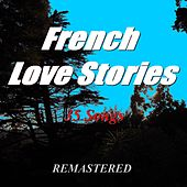 French Love Stories (35 Songs) [Remastered] de Various Artists