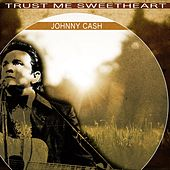 Trust Me Sweetheart von Johnny Cash