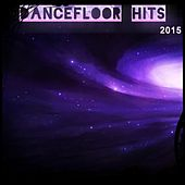 Dancefloor Hits 2015 (99 Ibiza Songs Top Dance Discovery Party Hits Project Underworld) von Various Artists