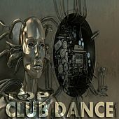 Top Club Dance, Vol. 1 (The Best in Electronic Music) by Various Artists