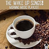 The Wake up Songs! (Morning Music Playlist) von Various Artists