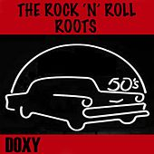 The Rock 'n' Roll Roots (Doxy Collection) by Various Artists