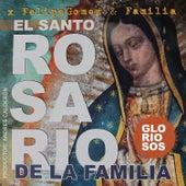 Rosario de la Familia (Gloriosos) de Felipe Gomez