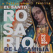 Rosario de la Familia (Dolorosos) de Felipe Gomez