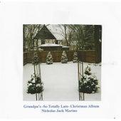 Grandpa's / So Totally Late / Christmas Album by Nicholas Jack Marino
