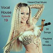 Vocal House (Episode 19) by Hasenchat Music