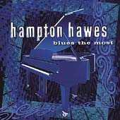 Blues The Most by Hampton Hawes