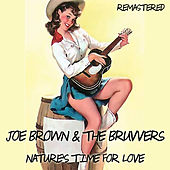 Nature's Time for Love de Joe Brown & The Bruvvers