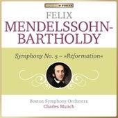 Masterpieces Presents Felix Mendelssohn: Symphony No. 5 von Boston Symphony Orchestra