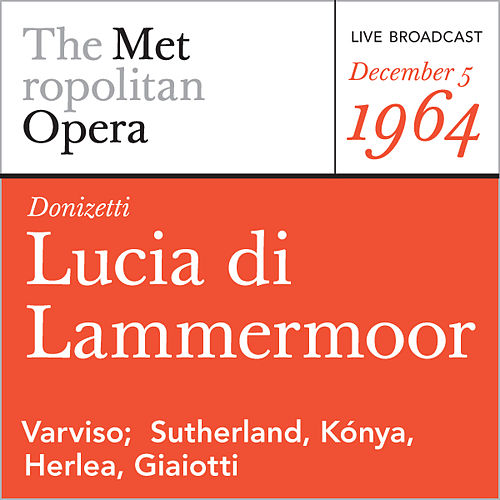 Donizetti: Lucia di Lammermoor (December 5, 1964) by Metropolitan Opera