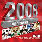 2008 Año De  Exitos Pop by Various Artists