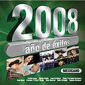 2008 Año De  Exitos Regional Mexicano by Various Artists