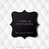 Wild Wild Party von Charlie Feathers