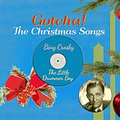 The Little Drummer Boy (The Christmas Songs) von Bing Crosby