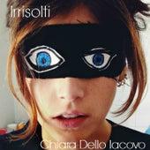 Irrisolti di Chiara Dello Iacovo