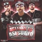 Asi Eres Tu Asi Soy Yo (feat. J King & Maximan) de Guelo Star