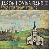 Songs from Sunday, Vol. 2 by The Jason Lovins Band